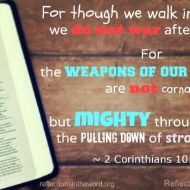 2 Corinthians 10:3-4