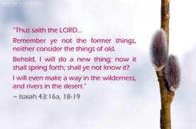 Isaiah 43:16a, 18-19