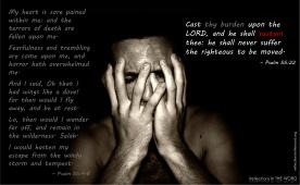 Psalm 55:4-8 & 22