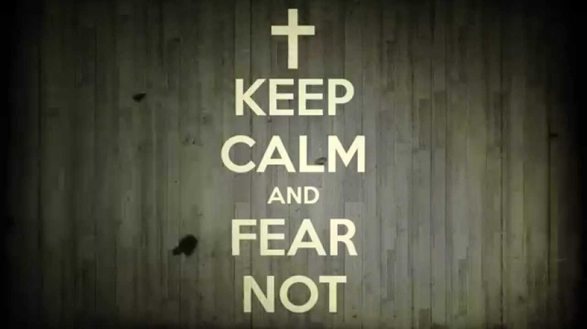 keep-calm-and-fear-not